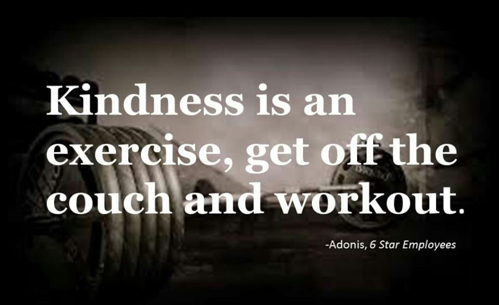 Kindness is an exercise